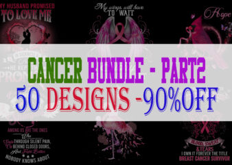 SPECIAL CANCER AWARENESS PART 2- 50 EDITABLE DESIGNS – 90% OFF – PSD and PNG – LIMITED TIME ONLY!