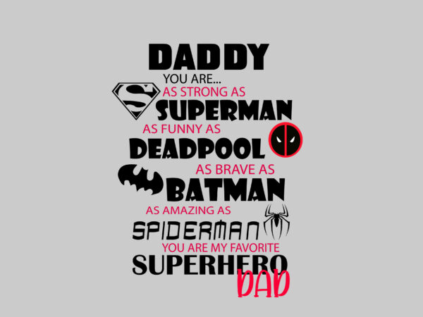 Free Daddy Superhero Svg Tshirt Design Father S Day Design Buy T Shirt Designs SVG, PNG, EPS DXF File