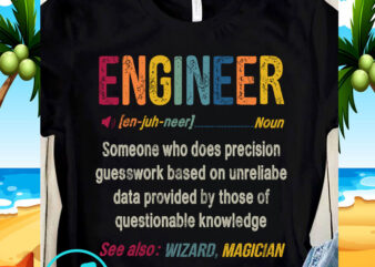 Engineer Someone Who Does Precision Guesswork Based SVG, Funny SVG, Quote SVG