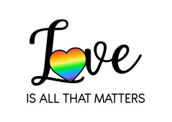 Love Is All That Matters, Love Is All That Matters png, Love Is All That Matters design T-Shirt Design for Commercial Use