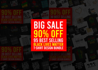 I Can Not Breathe Black Lives Matter T-Shirt Bundle, Big Sale, 95 Best Selling I Can Not Breathe Black Lives Matter T-Shirt Bundle, I Can Not Breathe Bundle, Black Lives Matter Bundle, George Floyd Bundle, Justice For George Floyd Bundle, Stop Racism Bundle, Stop Discrimination Bundle T-Shirt Design for Commercial Use