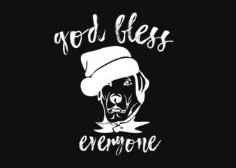 God Bless Everyone Dog Tshirt Design, Merry Christmas Dog Design