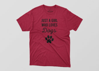 Just A Girl Who Love Dogs Tshirt Design
