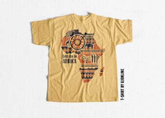 Lets go to africa – Africa Map t shirt design – Beautiful African t shirt design – Black History