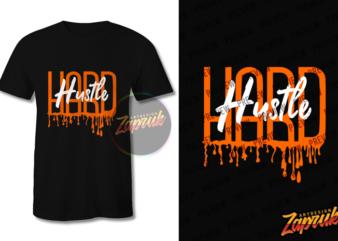Hustle Hard Dripping – Tshirt design SVG PNG for sale