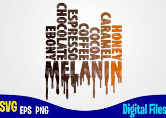 Melanin, Melanin svg, Black lives matter, Black Lives, Social injustice design svg eps, png files for cutting machines and print t shirt designs for sale t-shirt design png