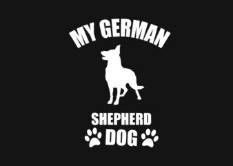 My German Shepherd Dog tshirt Design