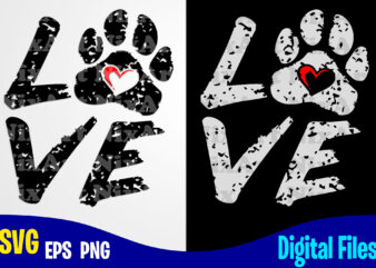 Love, Dog svg, Cat svg, Paw, Pet, Funny Dog and Cat design svg eps, png files for cutting machines and print t shirt designs for sale t-shirt design png