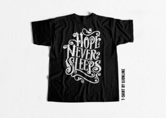 HOPE NEVER SLEEPS T shirt design for download