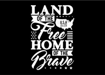 Typography – Land Of The Free Home Of The Brave