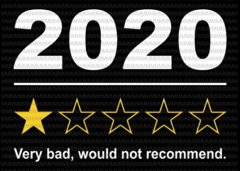 2020 Review svg, Very Bad Would Not Recommend svg, 1 Star Rating svg, funny quote svg, quote svg, 2020 quote svg, png, dxf, eps, ai files