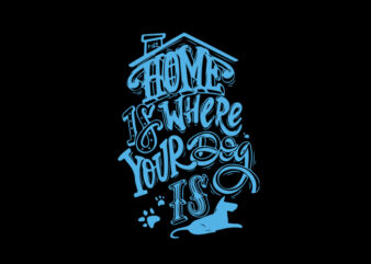 home were your dog