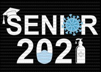 Senior 2021 svg, Class of 2021 Senior svg, Senior Class Of 2021 svg, back to school svg, funny quote svg for Cricut, silhouette t shirt template vector