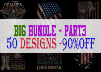 BIG BUNDLE VETERAN PART 3- 50 EDITABLE DESIGNS – 90% OFF-PSD and PNG – LIMITED TIME ONLY!