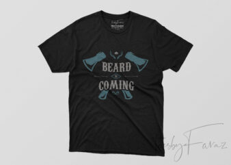 Beard Is Coming Cool Graphic T Shirt DEsign for sale