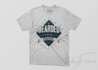 Beard for her pleasure   T shirt design for sale