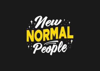 New Normal People T-shirt Design Slogan Quotes