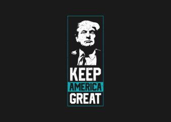 Donald Trump Silhouettes and SloganT-shirt Design EPS SVG PNG