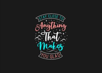 Inspiring Quotes Sayings Hand Lettering T shirt Design