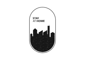 Stay at Home with City Silhouettes Vector T-Shirt Design