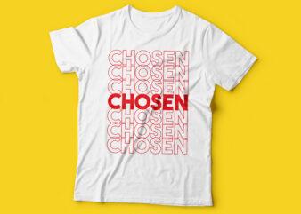 CHOSEN repetitive t shirt design | christian tshirt design