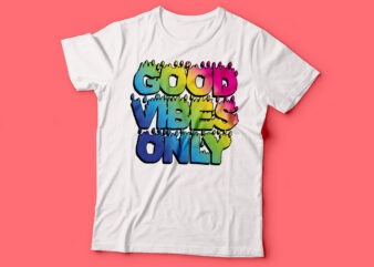 good vibes only tshirt design | tshirt design colourful typography