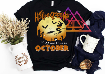 HalloQueens are born in October Witch Halloween PNG PSD Tshirt