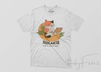 Freelancer CAT T shirt Design | New and unique idea with print ready files.