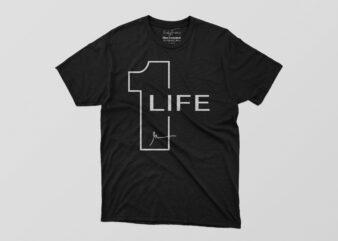 Life Tshirt Design