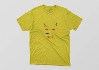 Meh Tshirt Design