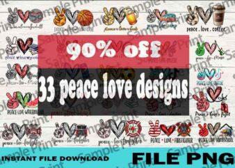Big Sale 90%, 33 designs Peace Love, Peace Love PNG, Peace Love SVG