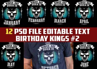 12 birthday skull king are born PART#2 tshirt design bundle january february march apryl may june july august september october november december PSD File editable text