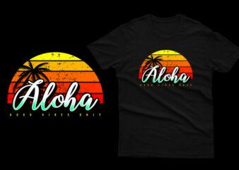 Aloha Good Vibes Only Vintage