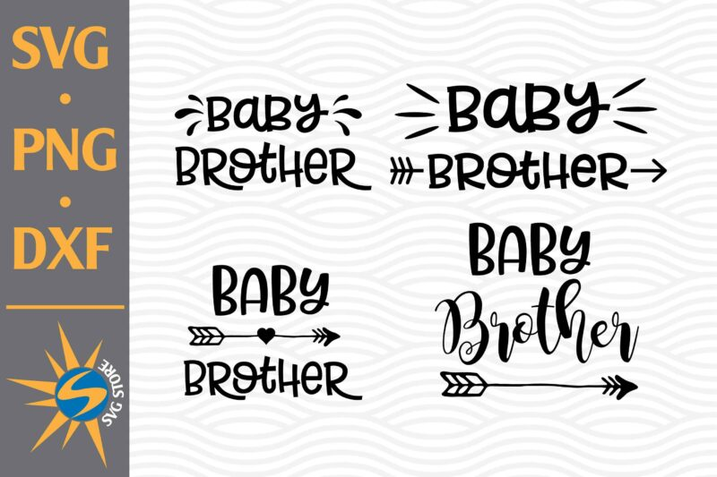 Baby Brother Svg Png Dxf Digital Files Buy T Shirt Designs