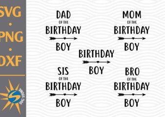 Birthday Boy, Birthday Boy Family SVG, PNG, DXF Digital Files
