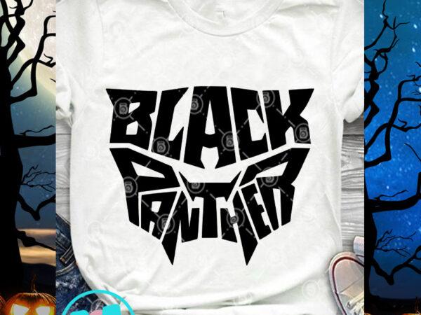 Black Panther Svg Black Panther Svg Rip Chadwick Boseman Svg Digital Download Buy T Shirt Designs