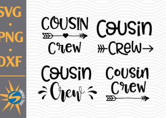Cousin Crew SVG, PNG, DXF Digital Files