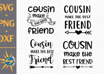 Cousin Make The Best Friend SVG, PNG, DXF Digital Files