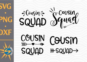 Cousin Squad SVG, PNG, DXF Digital Files