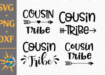Cousin Tribe SVG, PNG, DXF Digital Files