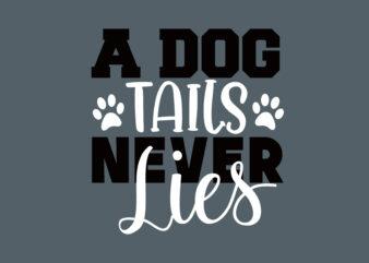 A Dog tails Never Lies