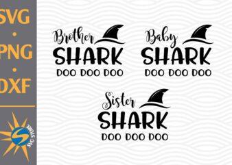 Brother Shark, Baby Shark, Sister Shark SVG, PNG, DXF Digital Files