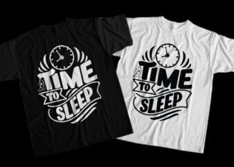 Sleeping Time, Time To Sleep, Time To Sleep png, Time To Sleep design T-Shirt Design for Commercial Use