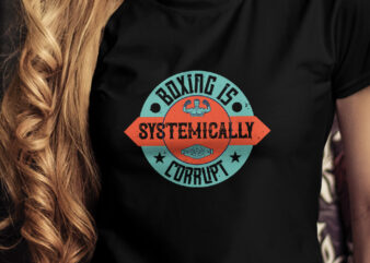 Boxing is systemically corrupt T-Shirt Design, Champion T-Shirt Design, Fighter T-Shirt Design, Fighting T-Shirt Design
