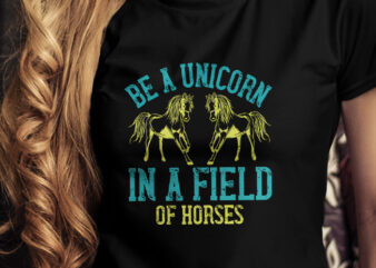 Be a unicorn in a field of horses T-Shirt Design, Champion T-Shirt Design, Race T-Shirt Design, Runner T-Shirt Design, Hourses T-Shirt Design, Unicorn Hourse T-Shirt Design