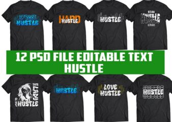 12 hustle bundle tshirt design completed with PSD File editable text