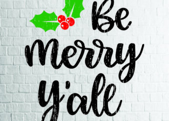 Be Merry Y'all (3) SVG – Snowflake SVG – Winter svg – Mittens svg – Christmas SVG – Commercial Use svg, dxf, png and jpg files