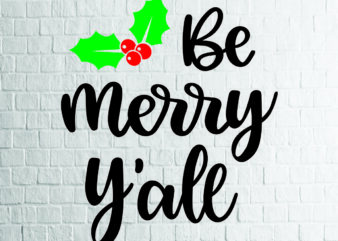 Be Merry Y'all (2) SVG – Snowflake SVG – Winter svg – Mittens svg – Christmas SVG – Commercial Use svg, dxf, png and jpg files