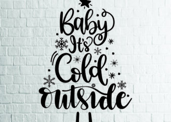 2 Styles Baby It's Cold Outside (1) SVG – Snowflake SVG – Winter svg – Mittens svg – Christmas SVG – Commercial Use svg, dxf, png and jpg files
