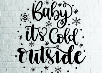 Baby It's Cold Outside (2) SVG – Snowflake SVG – Winter svg – Mittens svg – Christmas SVG – Commercial Use svg, dxf, png and jpg files